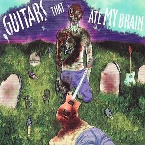 Various - Guitars That Ate My Brain (2009)
